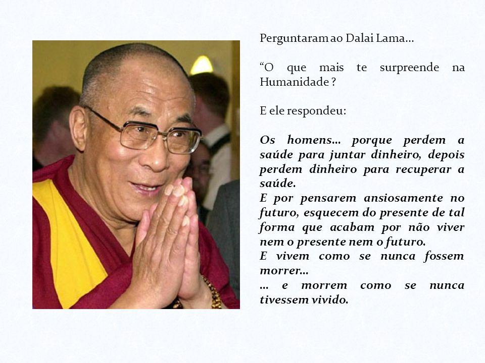Perguntaram ao Dalai Lama...