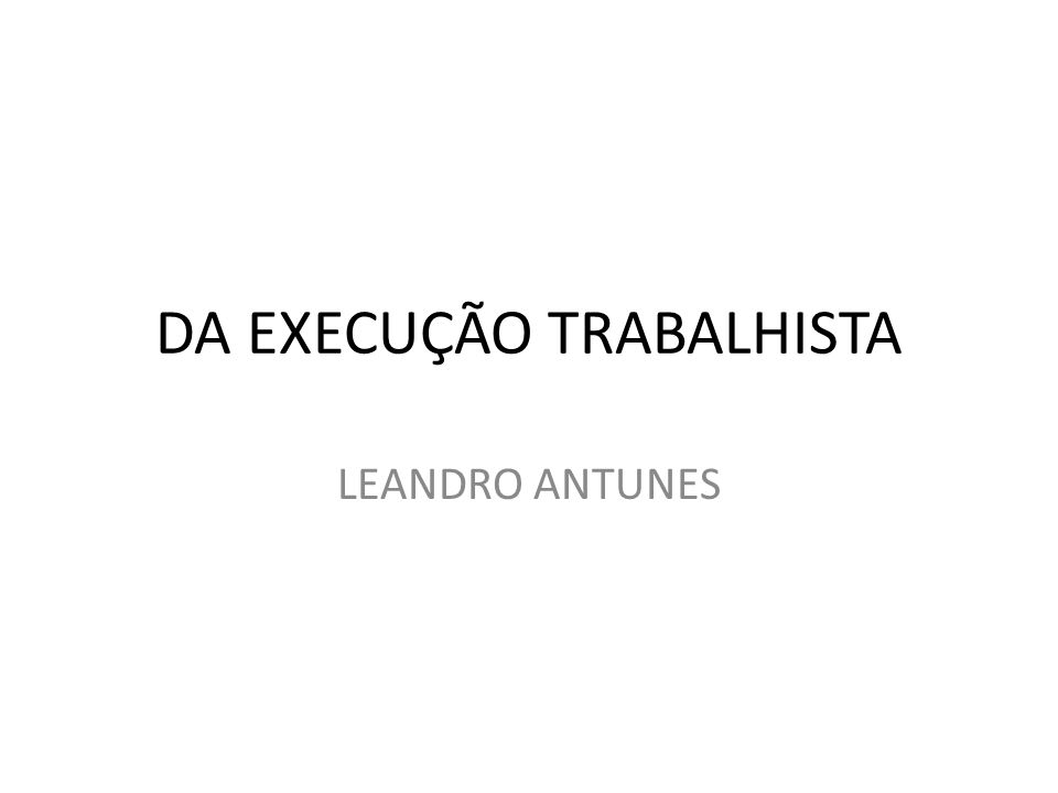 DA EXECUÇÃO TRABALHISTA
