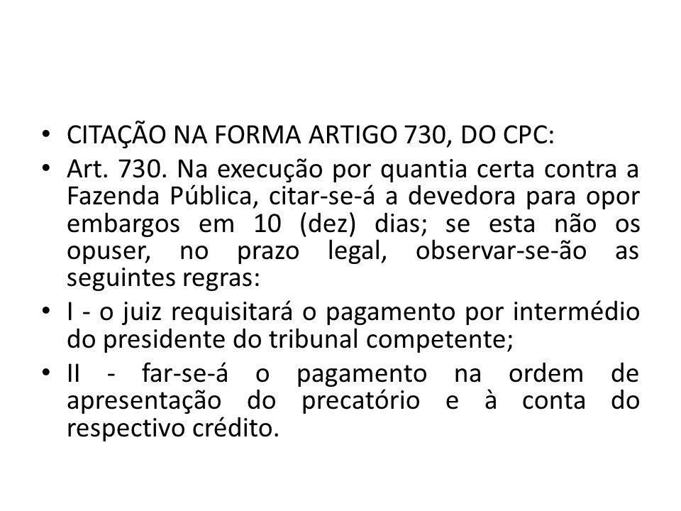 CITAÇÃO NA FORMA ARTIGO 730, DO CPC: