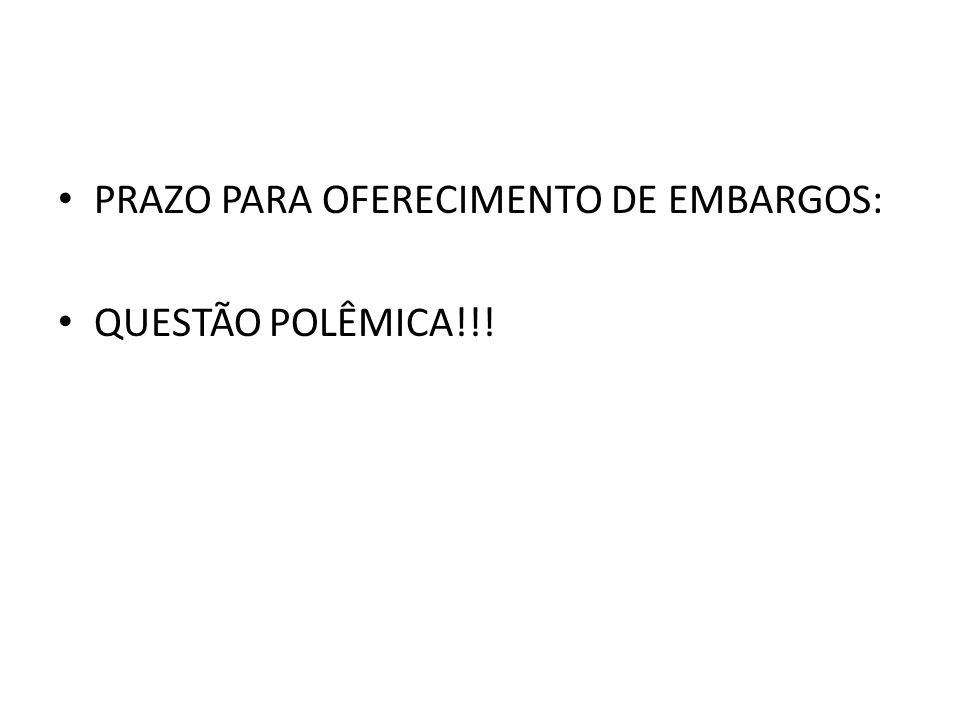 PRAZO PARA OFERECIMENTO DE EMBARGOS:
