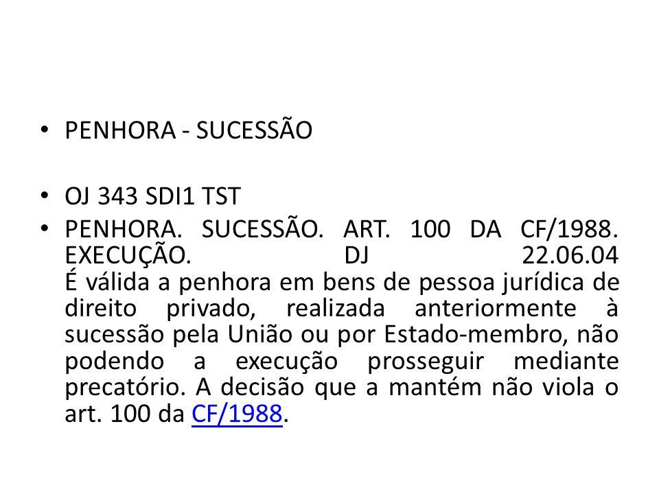 PENHORA - SUCESSÃO OJ 343 SDI1 TST.