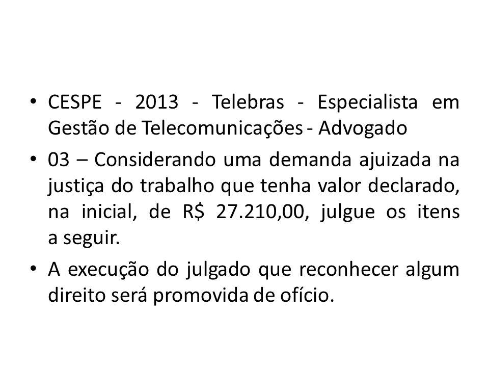 CESPE - 2013 - Telebras - Especialista em Gestão de Telecomunicações - Advogado