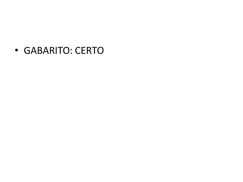 GABARITO: CERTO