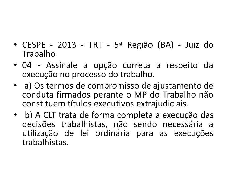 CESPE - 2013 - TRT - 5ª Região (BA) - Juiz do Trabalho