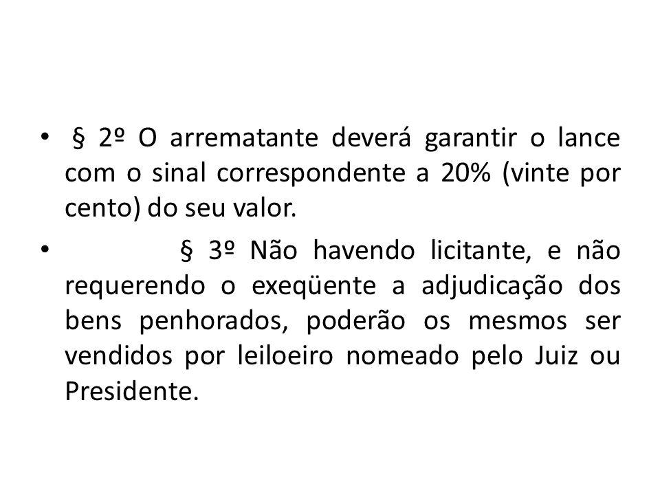 § 2º O arrematante deverá garantir o lance com o sinal correspondente a 20% (vinte por cento) do seu valor.