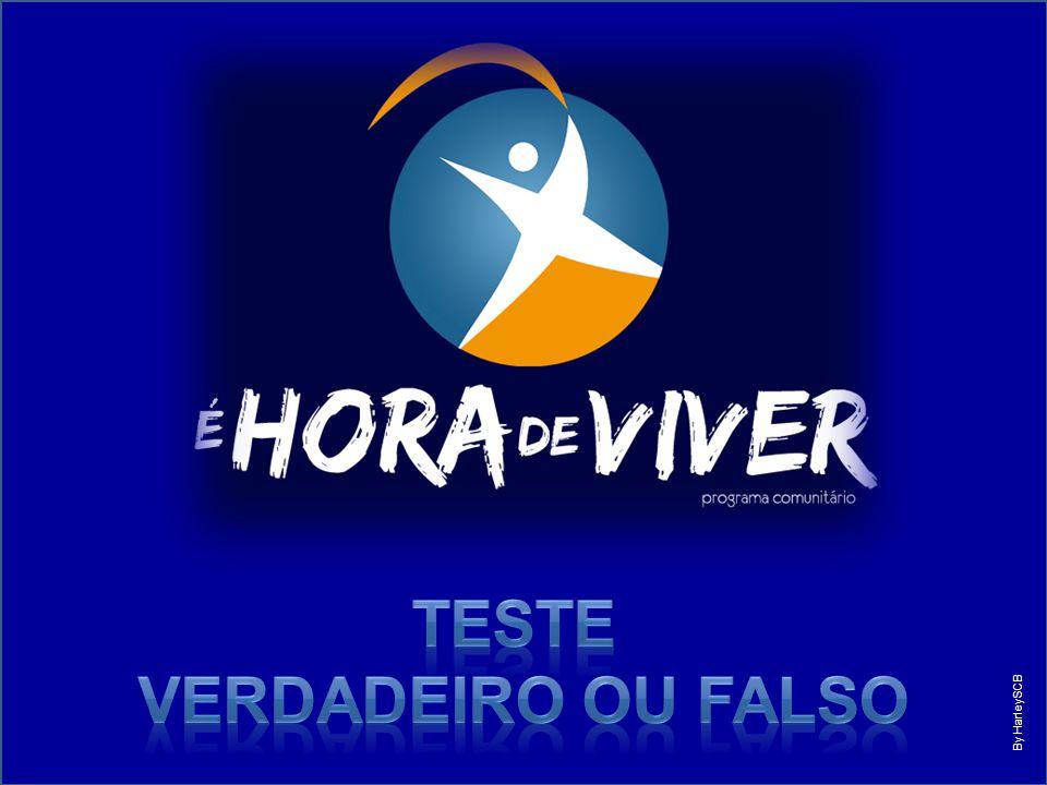 TESTE VERDADEIRO OU FALSO