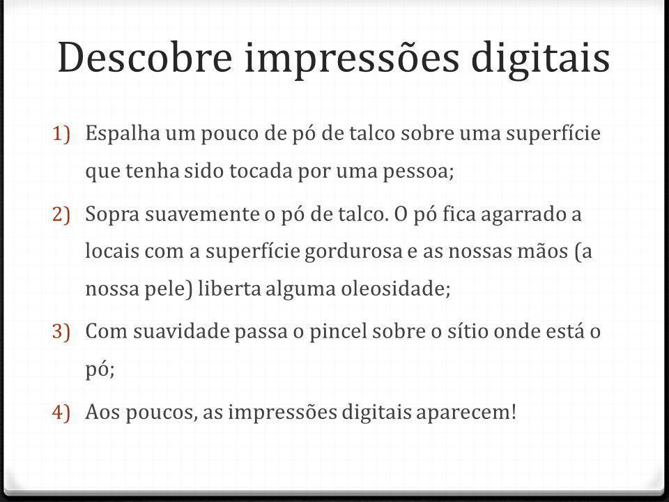 Descobre impressões digitais