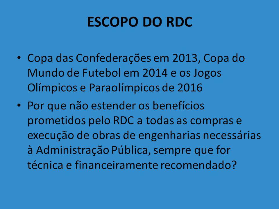 ESCOPO DO RDC Copa das Confederações em 2013, Copa do Mundo de Futebol em 2014 e os Jogos Olímpicos e Paraolímpicos de 2016.