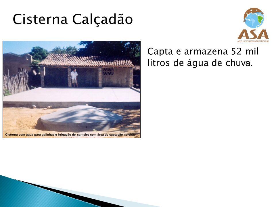 Cisterna Calçadão Capta e armazena 52 mil litros de água de chuva.