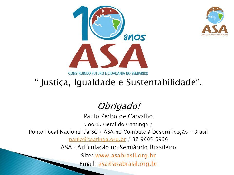 Justiça, Igualdade e Sustentabilidade . Obrigado!