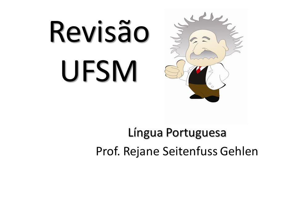 Língua Portuguesa Prof. Rejane Seitenfuss Gehlen