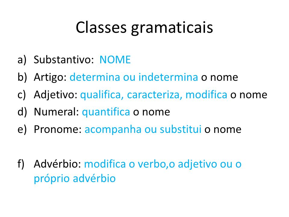 Classes gramaticais Substantivo: NOME
