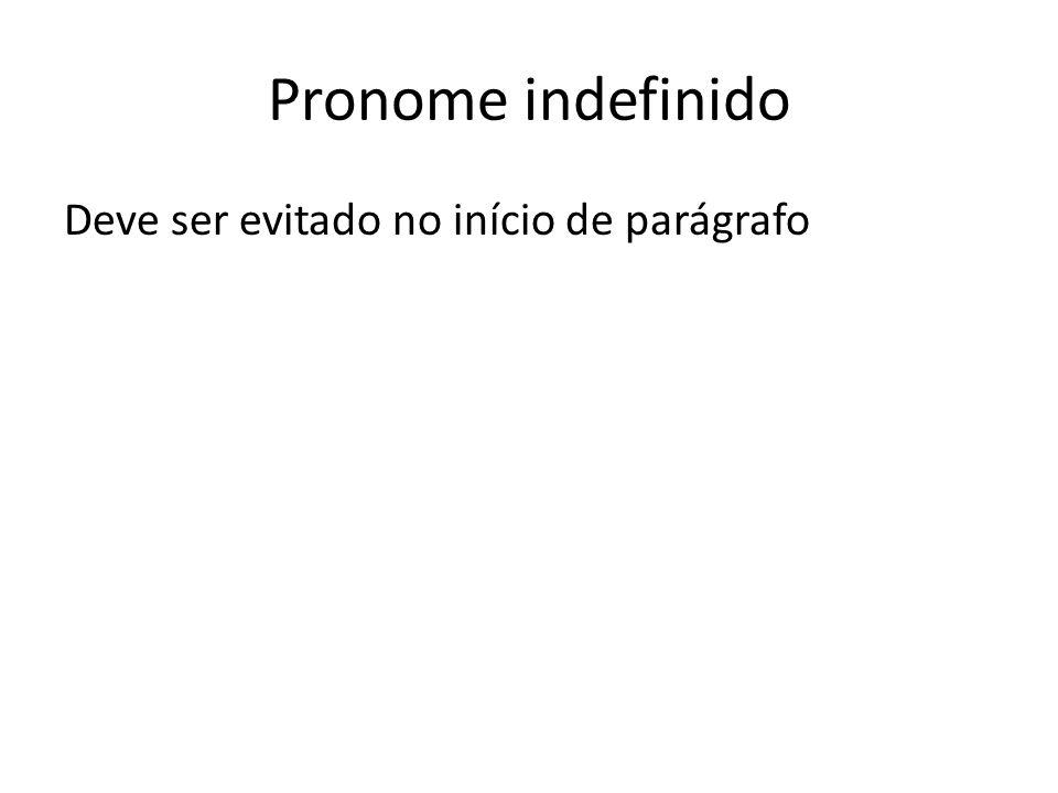 Pronome indefinido Deve ser evitado no início de parágrafo