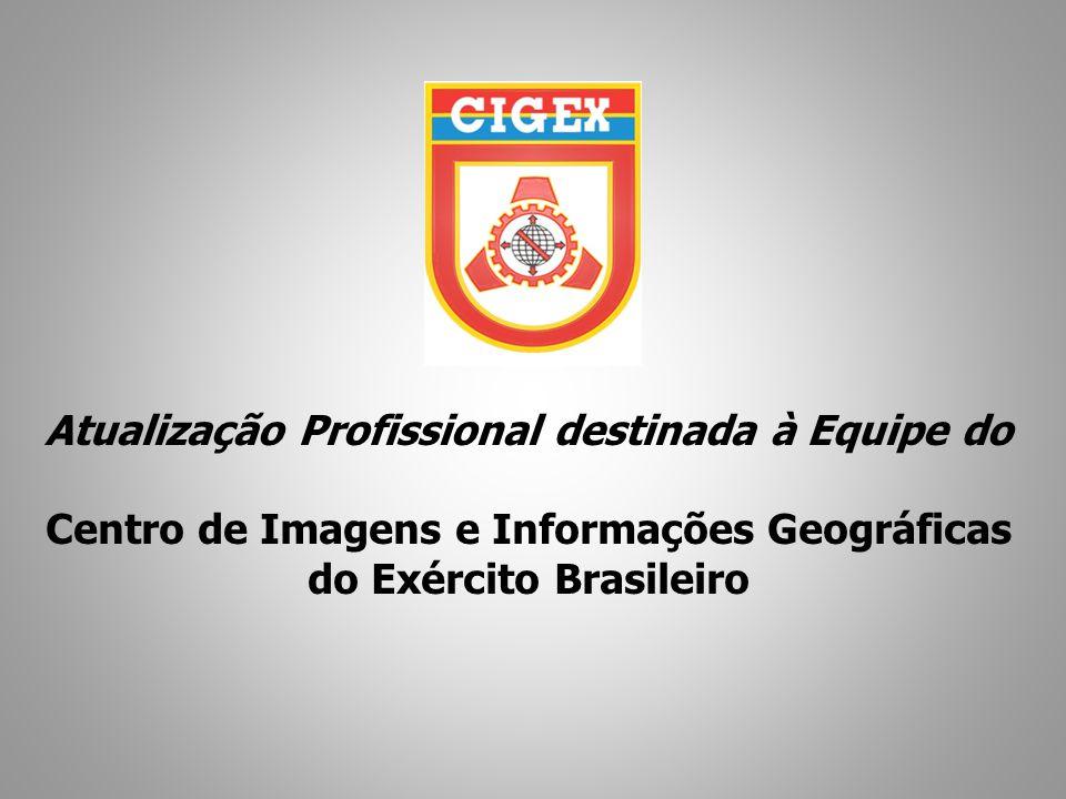 Atualização Profissional destinada à Equipe do Centro de Imagens e Informações Geográficas do Exército Brasileiro