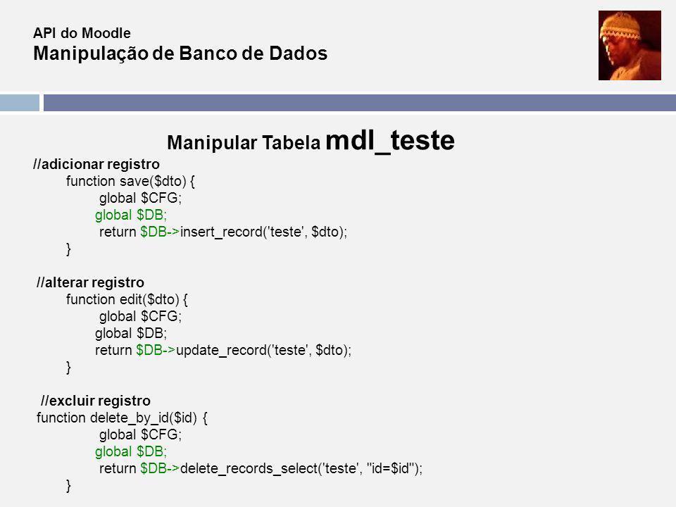 Manipular Tabela mdl_teste