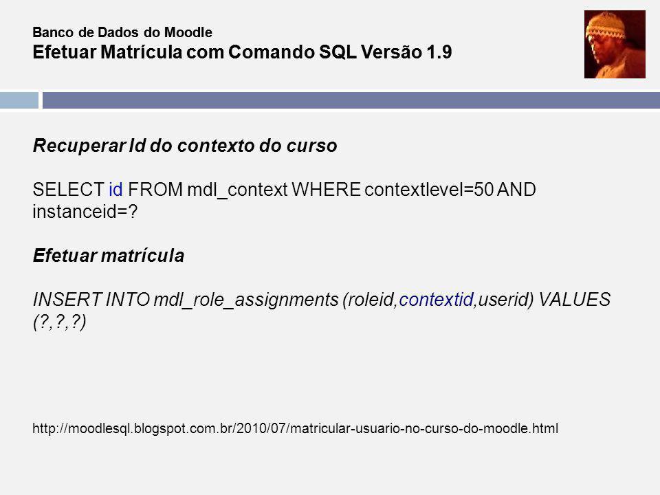 Banco de Dados do Moodle Efetuar Matrícula com Comando SQL Versão 1.9