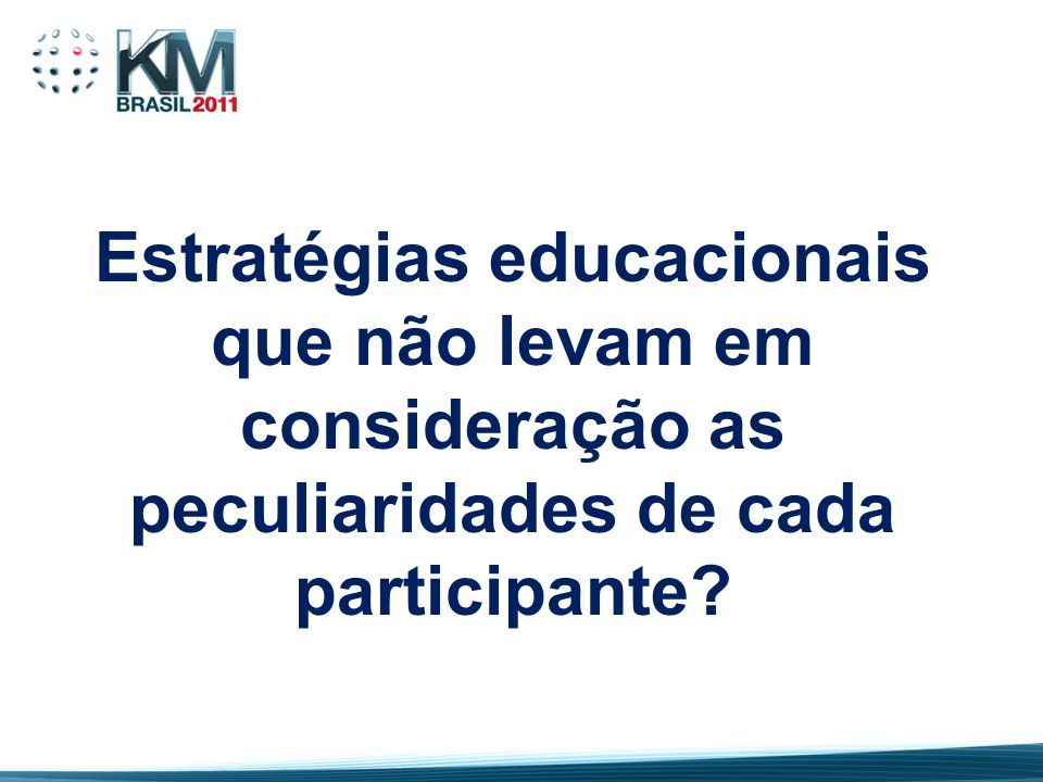 Estratégias educacionais que não levam em consideração as peculiaridades de cada participante