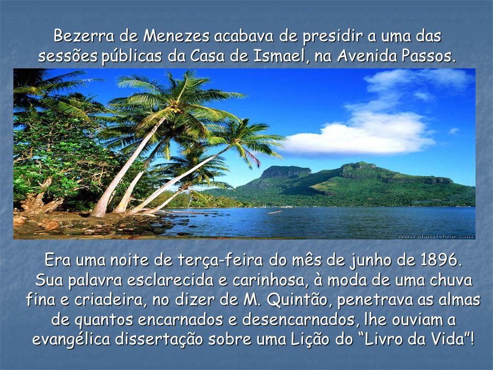 Bezerra de Menezes acabava de presidir a uma das sessões públicas da Casa de Ismael, na Avenida Passos.