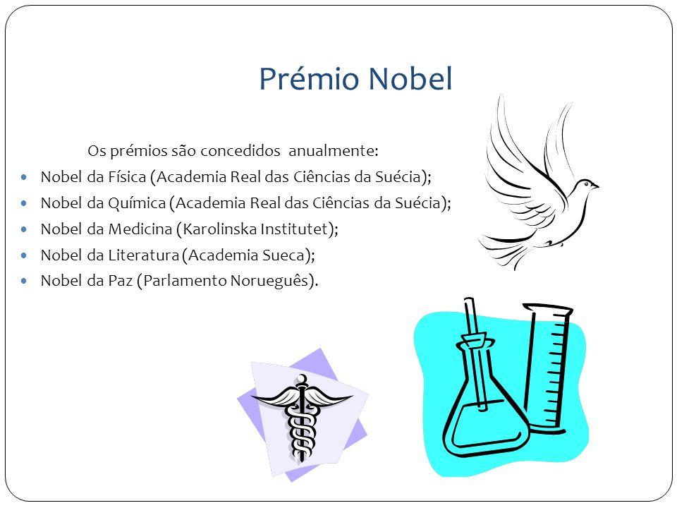 Prémio Nobel Os prémios são concedidos anualmente: