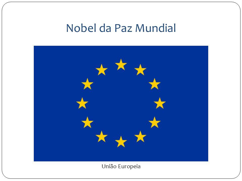 Nobel da Paz Mundial União Europeia