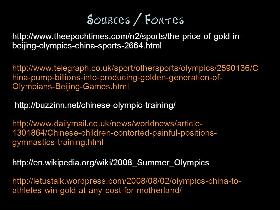 Sources / Fontes http://www.theepochtimes.com/n2/sports/the-price-of-gold-in-beijing-olympics-china-sports-2664.html.