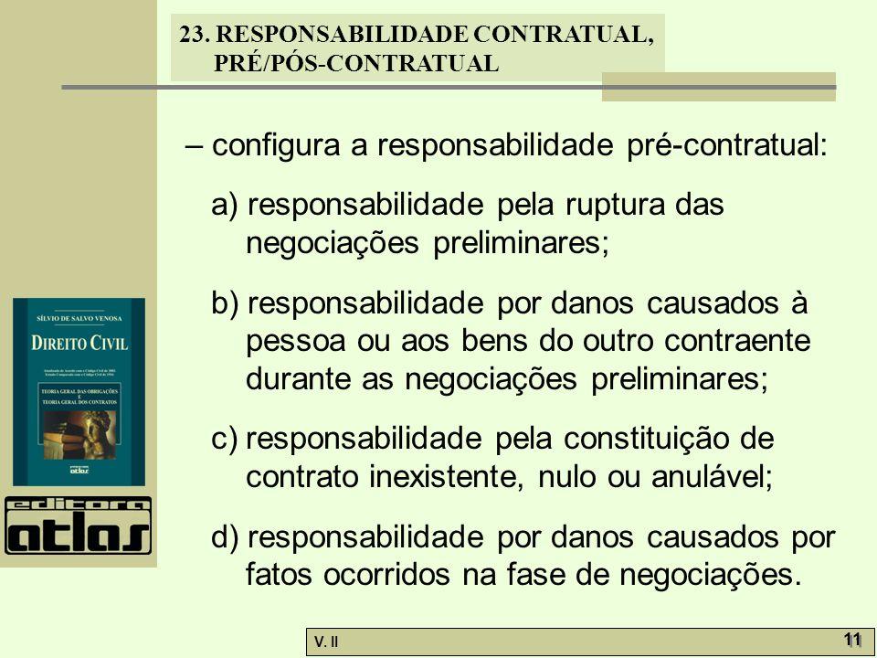 – configura a responsabilidade pré-contratual: