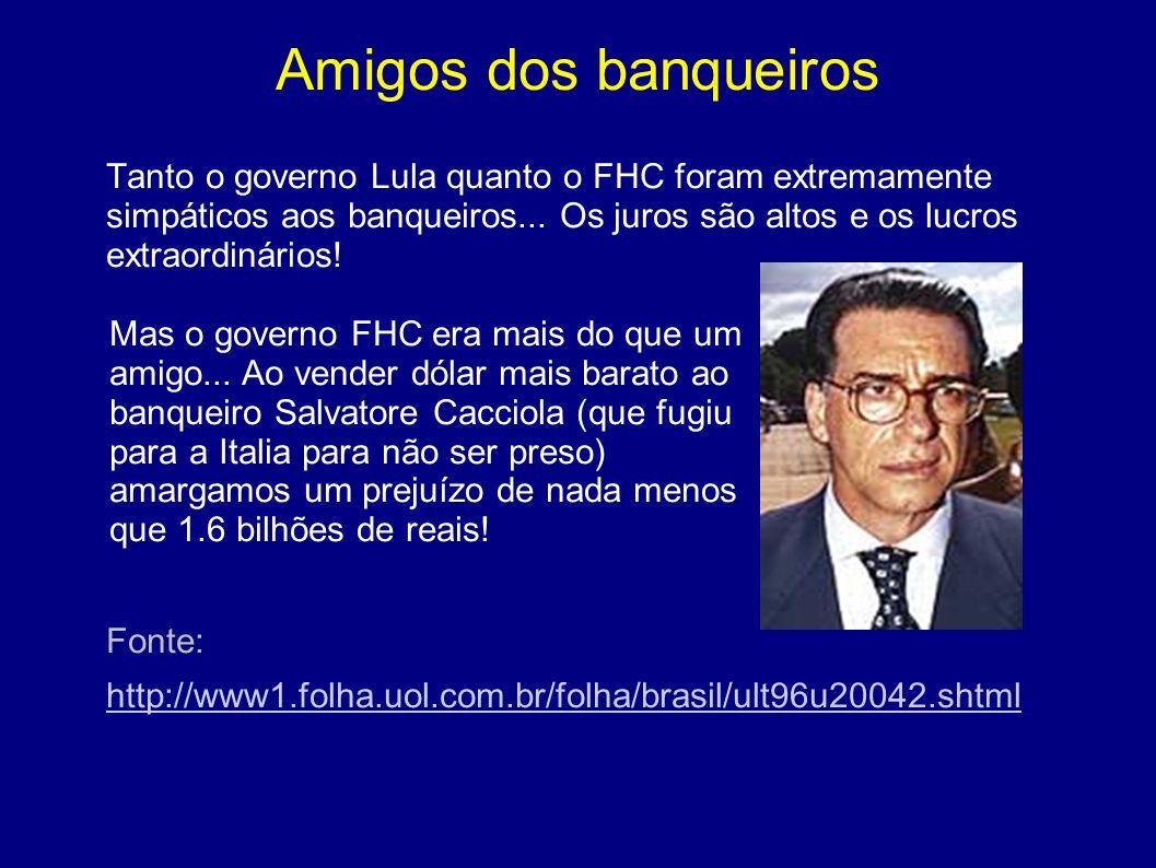 Amigos dos banqueiros