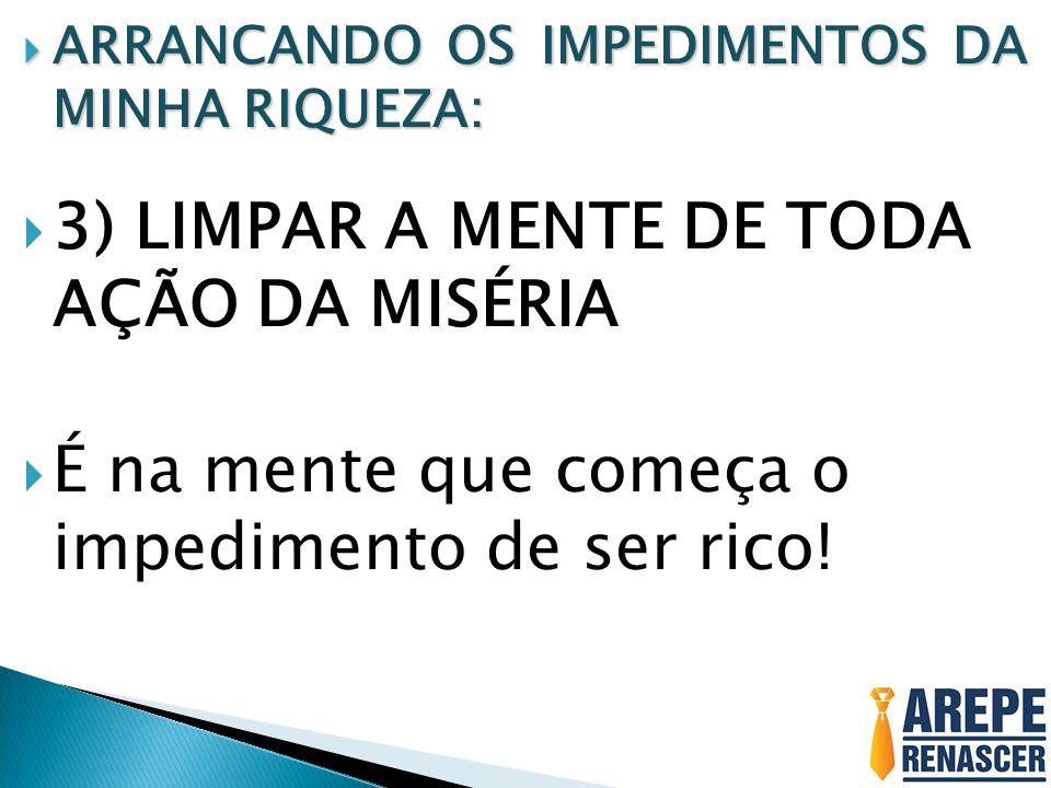3) LIMPAR A MENTE DE TODA AÇÃO DA MISÉRIA