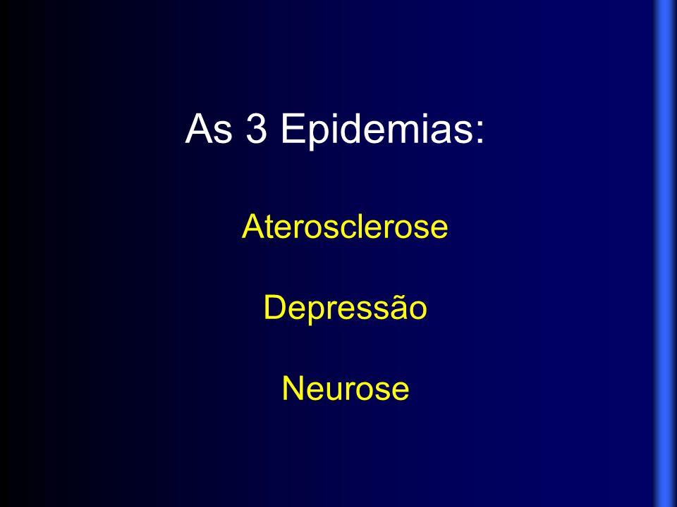 As 3 Epidemias: Aterosclerose Depressão Neurose