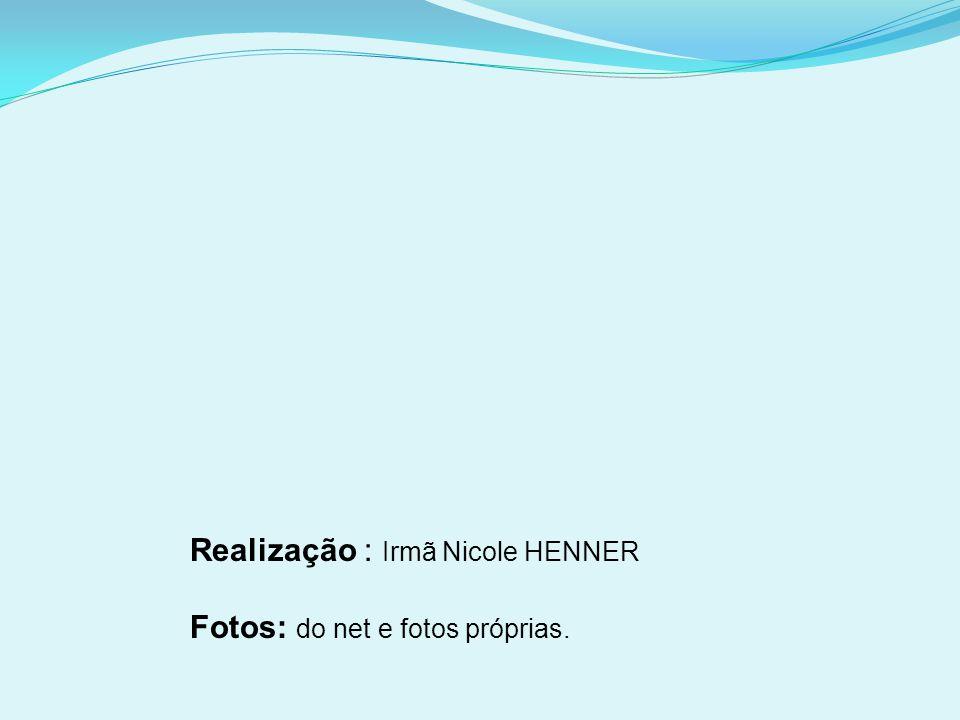Realização : Irmã Nicole HENNER