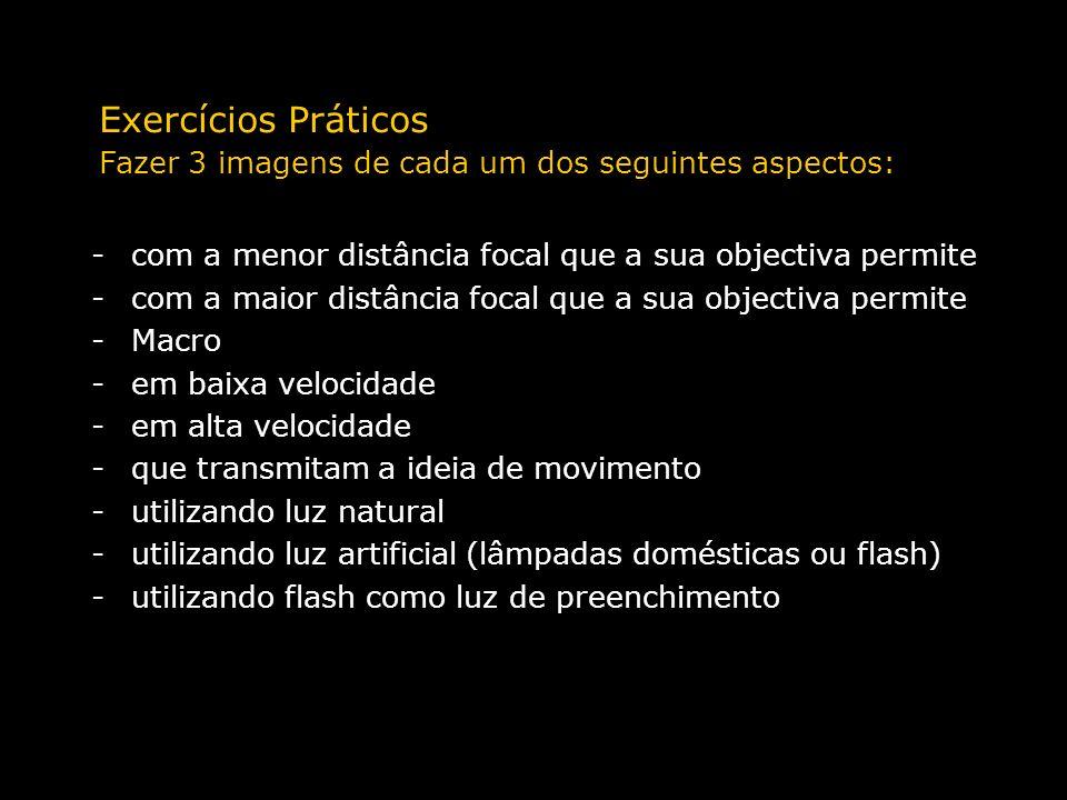 Exercícios Práticos Fazer 3 imagens de cada um dos seguintes aspectos: