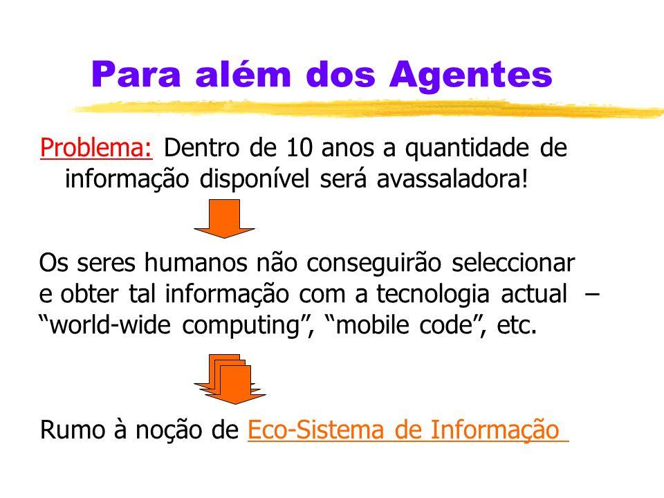 Para além dos AgentesProblema: Dentro de 10 anos a quantidade de informação disponível será avassaladora!