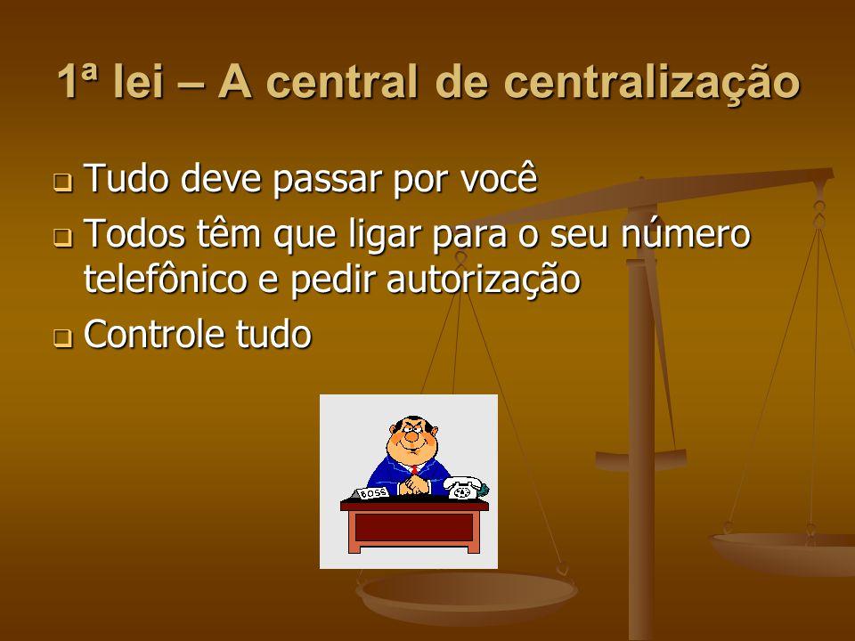 1ª lei – A central de centralização