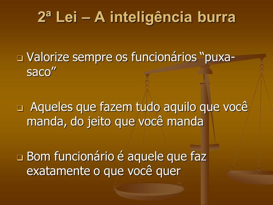 2ª Lei – A inteligência burra
