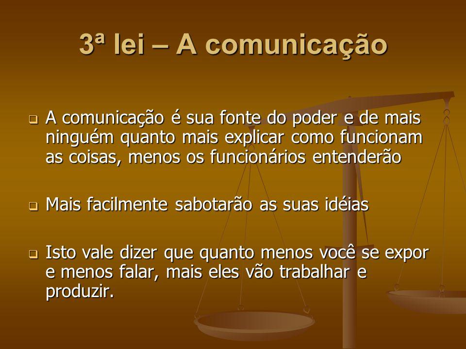 3ª lei – A comunicação