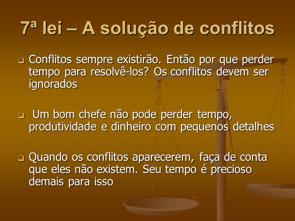 7ª lei – A solução de conflitos