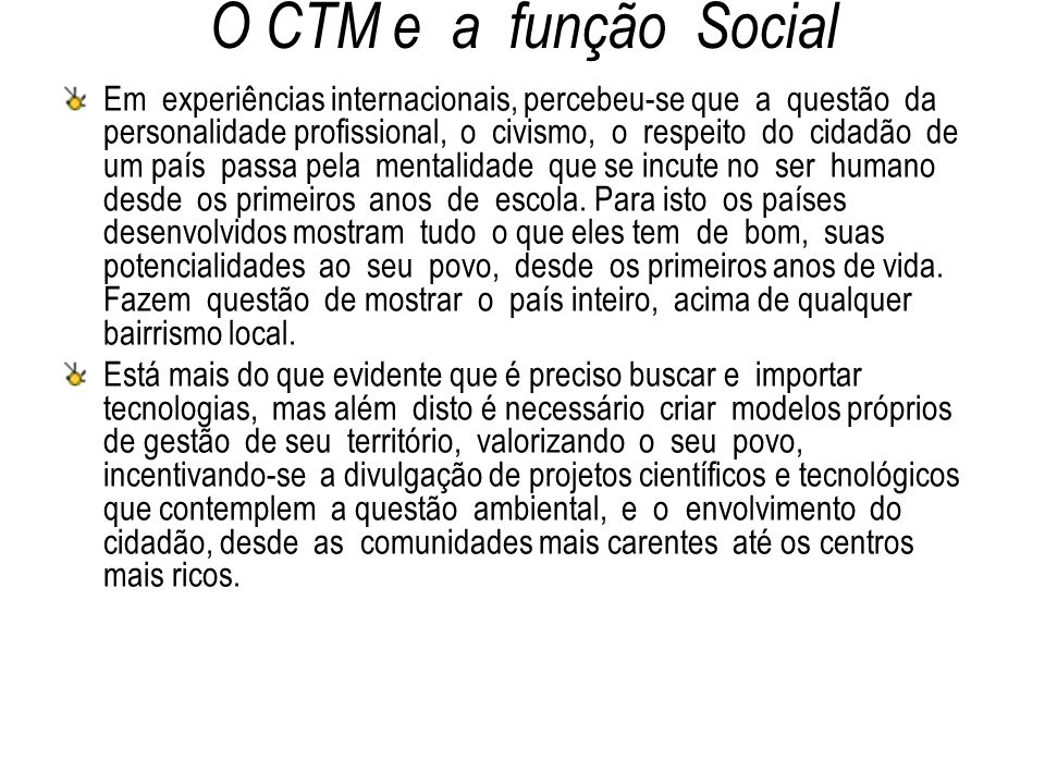 O CTM e a função Social