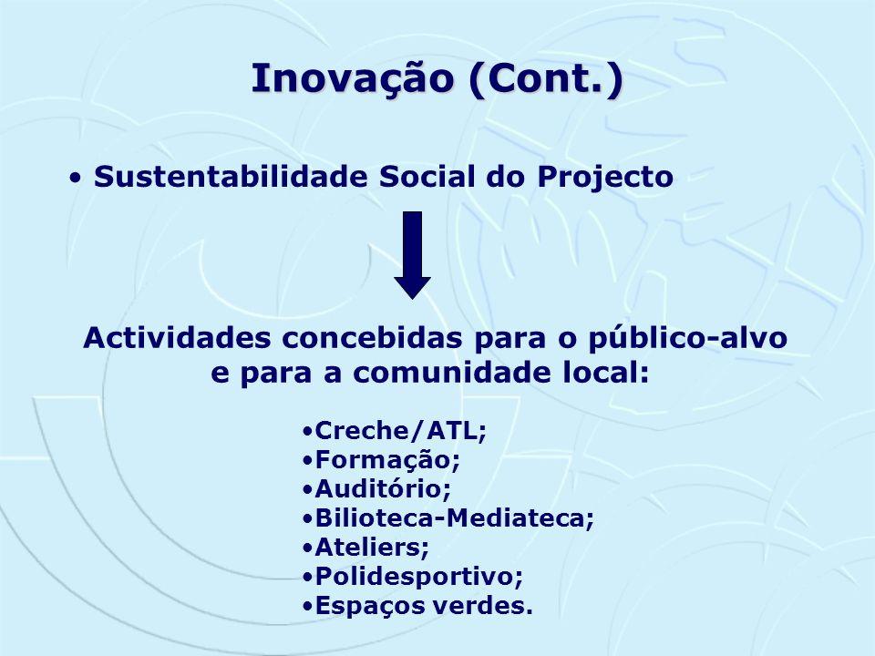 Actividades concebidas para o público-alvo e para a comunidade local: