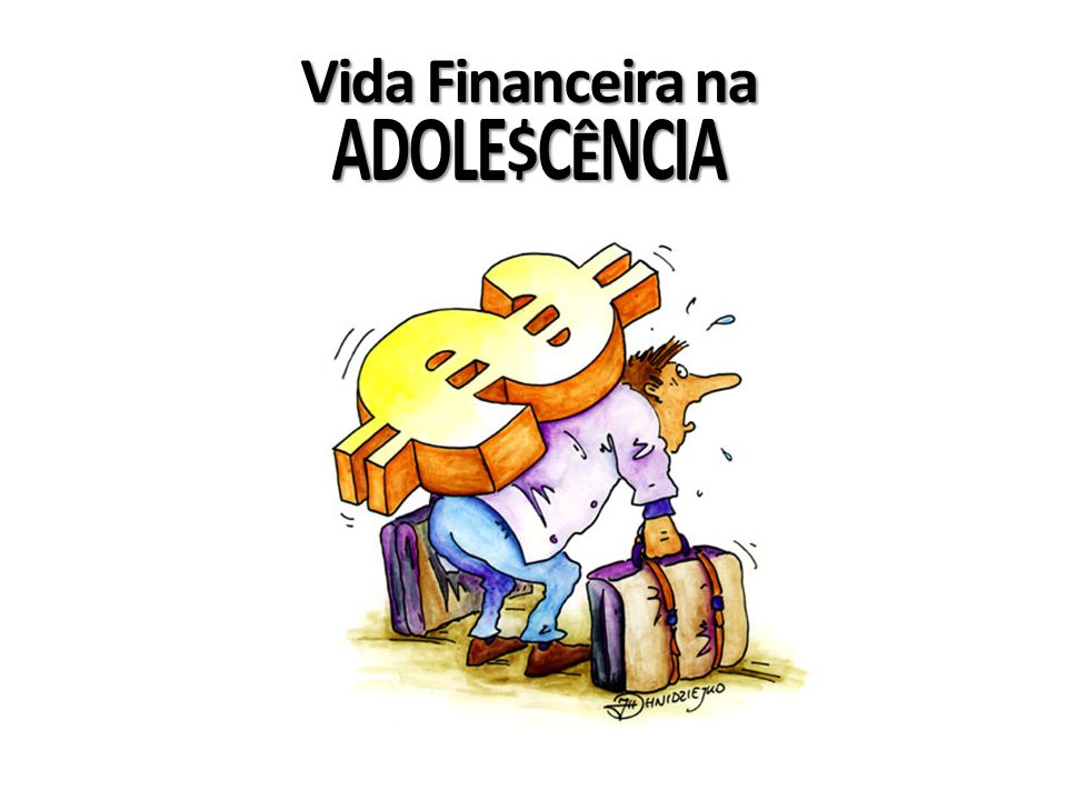 Vida Financeira na ADOLE$CÊNCIA