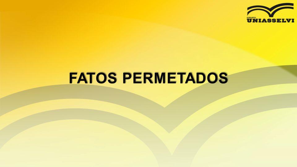 FATOS PERMETADOS