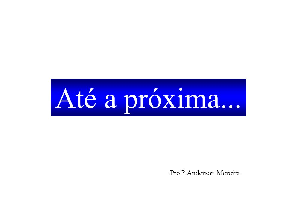 Prof° Anderson Moreira.
