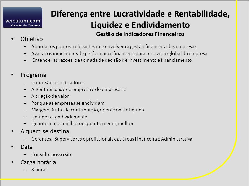 Diferença entre Lucratividade e Rentabilidade, Liquidez e Endividamento Gestão de Indicadores Financeiros