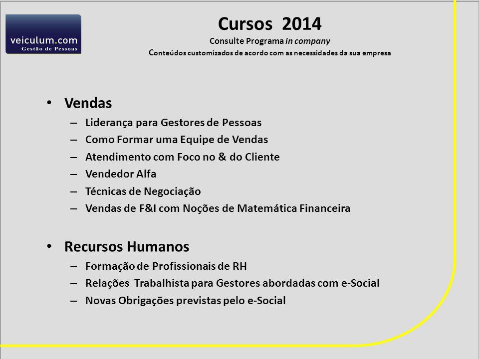 Cursos 2014 Consulte Programa in company Conteúdos customizados de acordo com as necessidades da sua empresa