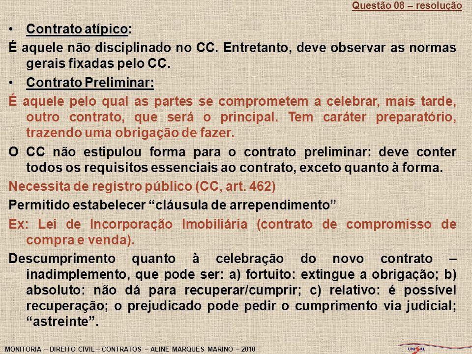 Necessita de registro público (CC, art. 462)