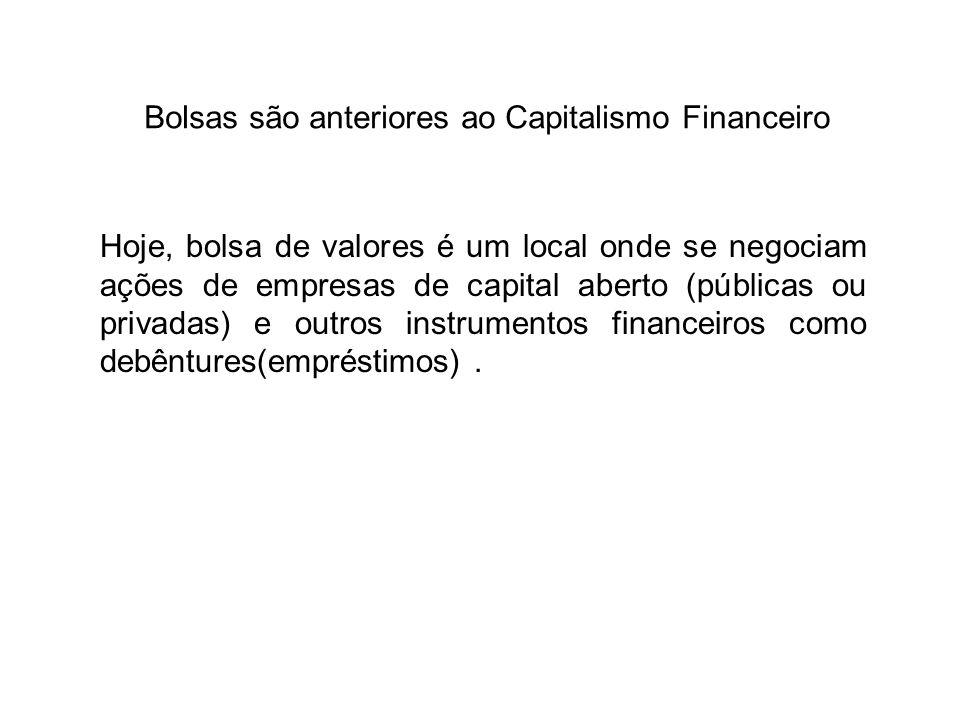 Bolsas são anteriores ao Capitalismo Financeiro