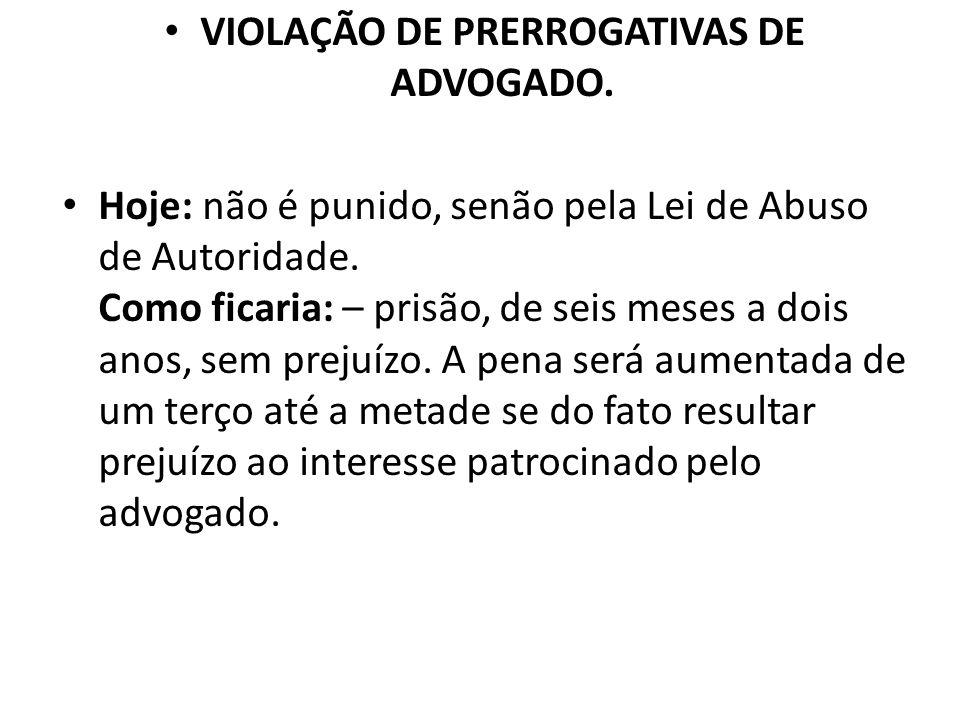VIOLAÇÃO DE PRERROGATIVAS DE ADVOGADO.