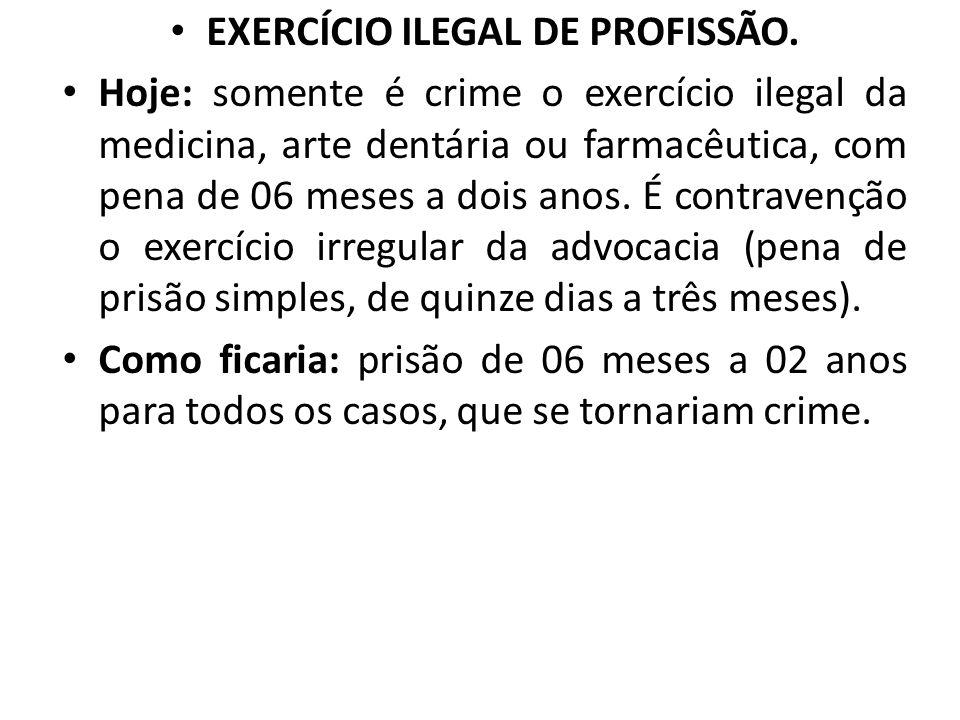 EXERCÍCIO ILEGAL DE PROFISSÃO.