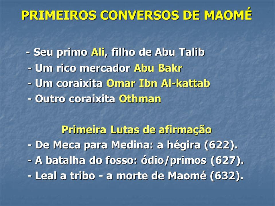 PRIMEIROS CONVERSOS DE MAOMÉ Primeira Lutas de afirmação