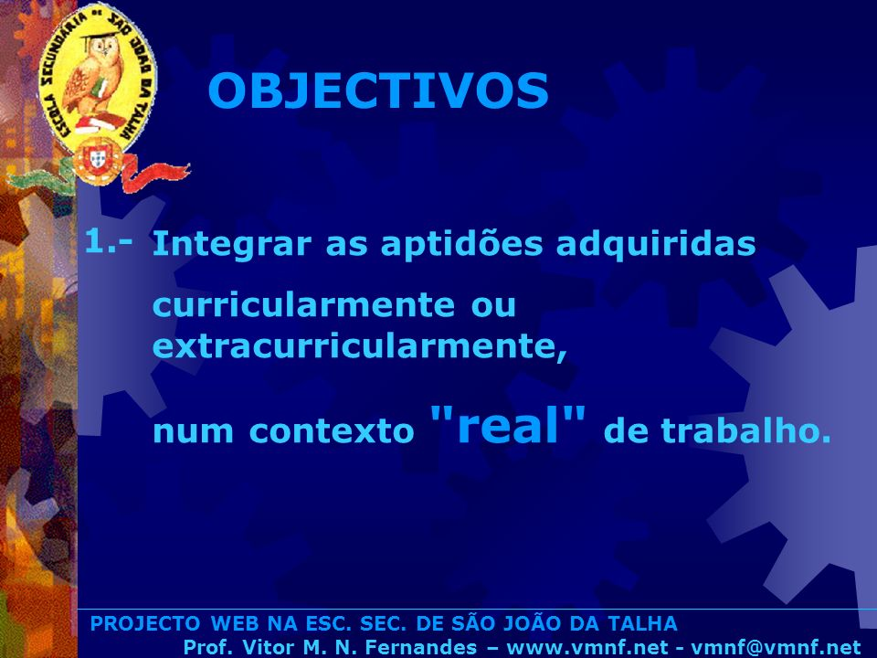OBJECTIVOS 1.- Integrar as aptidões adquiridas
