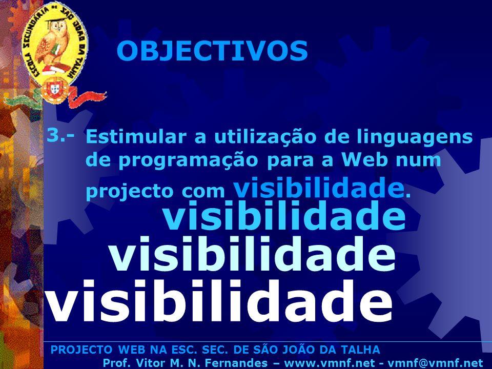 visibilidade visibilidade visibilidade OBJECTIVOS 3.-